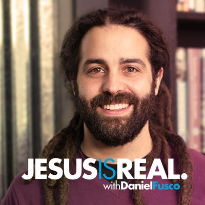 Jesus is Real Radio with Daniel Fusco (Audio)