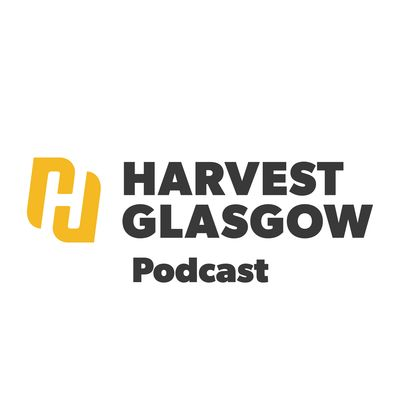 Harvest Glasgow Podcast