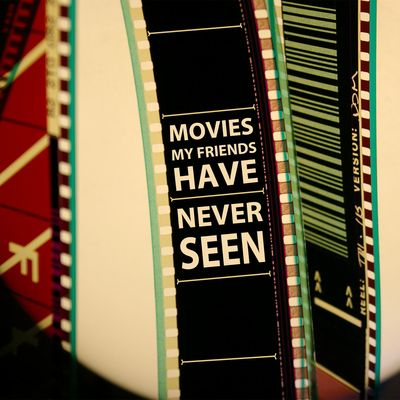 Movies My Friends Have Never Seen