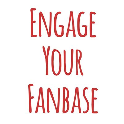 Engage Your Fanbase Podcast