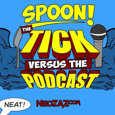 Spoon The Tick vs The Podcast