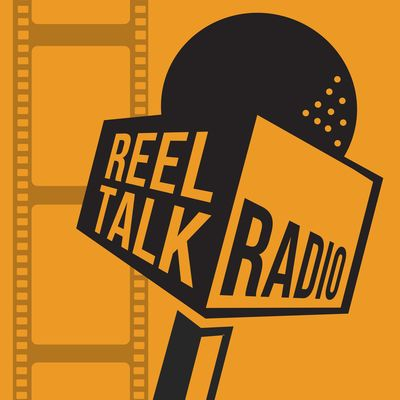 Reel Talk Radio: Movie News and Reviews