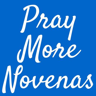 Pray More Novenas Podcast, Catholic Prayers and Devotions