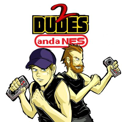 2 Dudes and a NES: A Nintendo Podcast