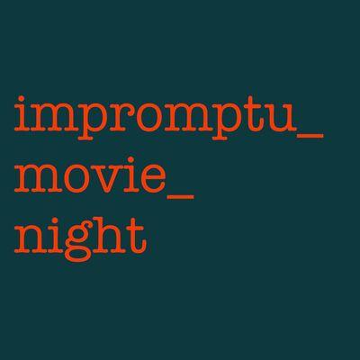 Impromptu Movie Night