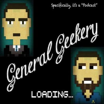 General Geekery: Specifically, it's a Podcast