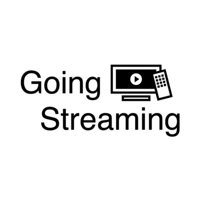 Going Streaming