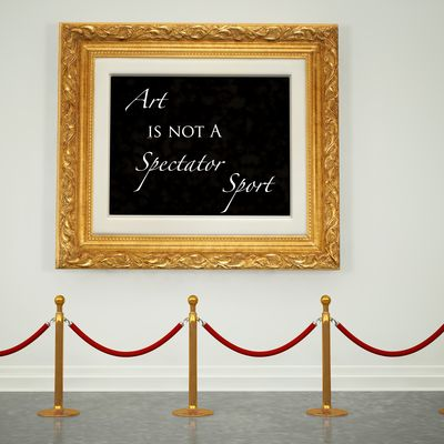 Art Is Not a Spectator Sport