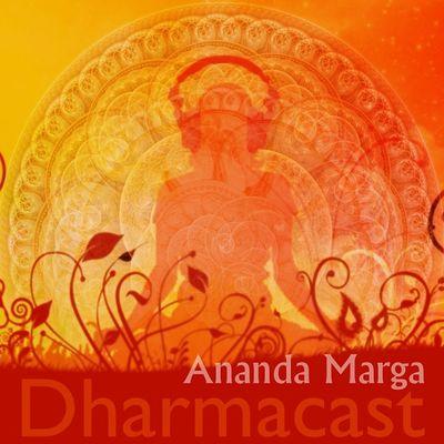 Ananda Marga Dharmacast