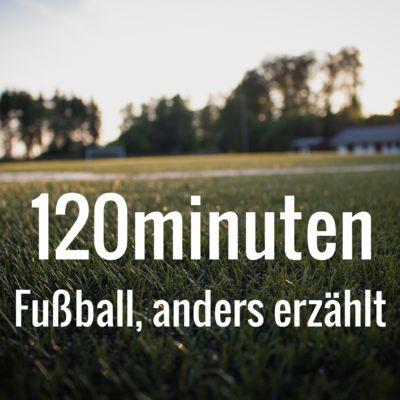 120minuten - Fußball, anders erzählt