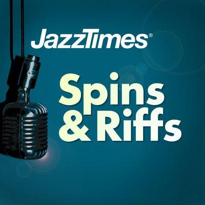 JazzTimes Spins & Riffs