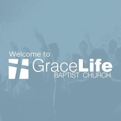 GraceLife Baptist Church | Sermons