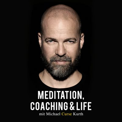 Meditation, Coaching & Life / Der Podcast mit Michael