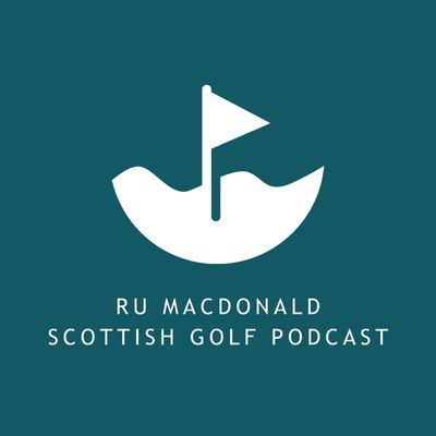 Ru Macdonald - Scottish Golf Podcast