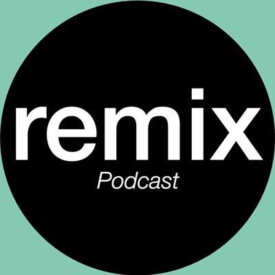 REMIX Podcast