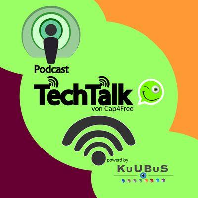 TechTalk (Der Technik-Podcast von Cap4Free und KuUBuS)