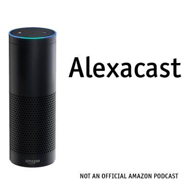 Alexa Cast   An Unofficial Journey of an Amazon Echo User