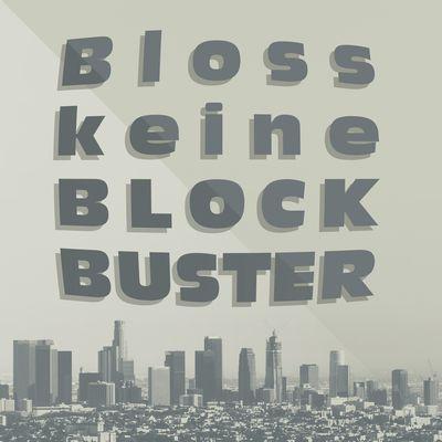 Bloss keine Blockbuster