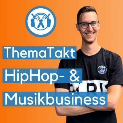 ThemaTakt - HipHop- & Musikbusiness-Podcast