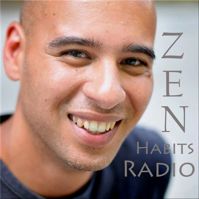 Zen Habits Radio | Leo Babauta - The Zen Habits Audio Blog and Podcast - Take Your Zen to Go