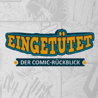 Eingetütet - Der Comic-Rückblick