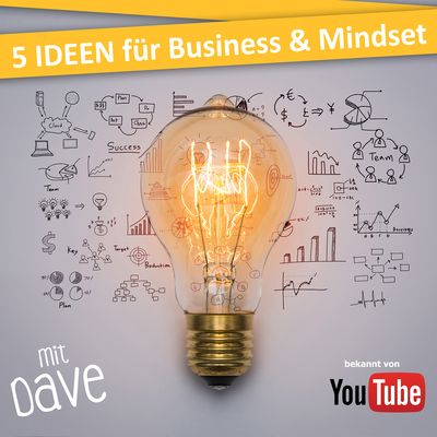 5 IDEEN PODCAST - für Business & Mindset
