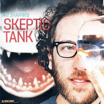 Ari Shaffir's Skeptic Tank