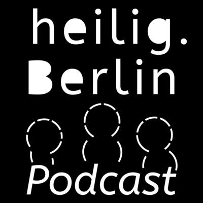heilig.Berlin Podcast