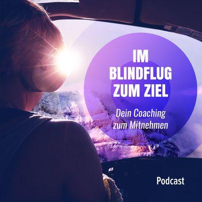 Im Blindflug zum Ziel | Dein Coaching zum Mitnehmen