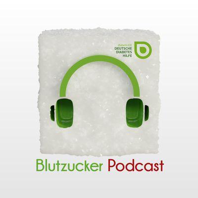 Blutzucker - der Podcast für Menschen mit Diabetes