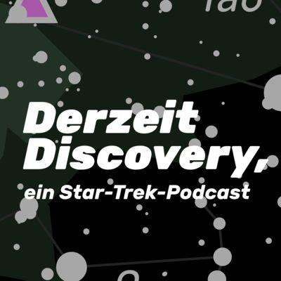 Derzeit Discovery, ein Star-Trek-Podcast