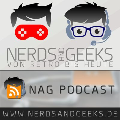 NAG-Podcast | Nerds and Geeks | VON RETRO BIS HEUTE