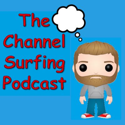 The Channel Surfing Podcast