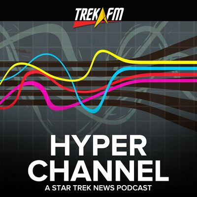 Hyperchannel: A Star Trek News Podcast
