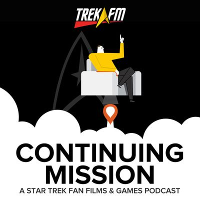 Continuing Mission: A Star Trek Fan Films Podcast