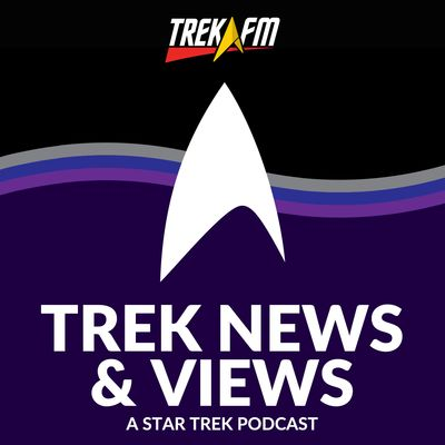 Trek News and Views: A Star Trek Podcast