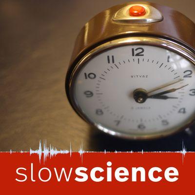 Slow Science - Wissenschaft langsam erzählt