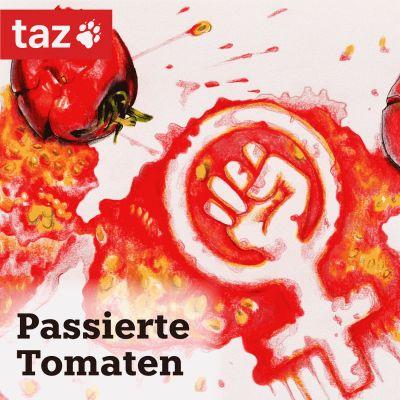 Passierte Tomaten - Der Feminismus-Podcast der taz