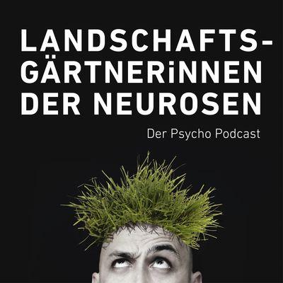 LandschaftsgärtnerInnen der Neurosen