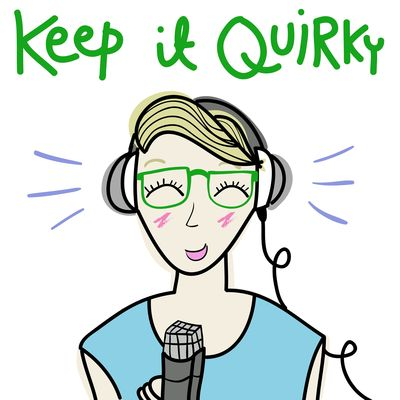 Keep It Quirky podcast