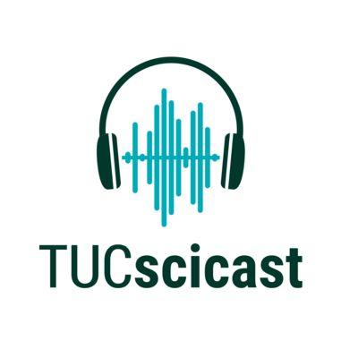TUCscicast – Der Wissenschafts-Podcast der TU Chemnitz