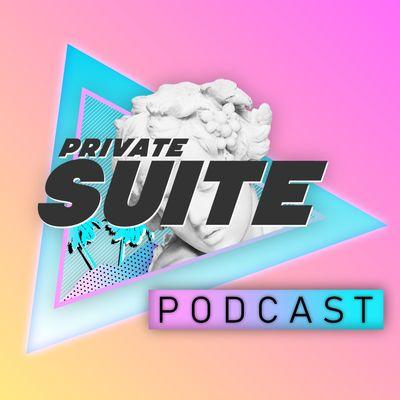 Private Suite Podcast