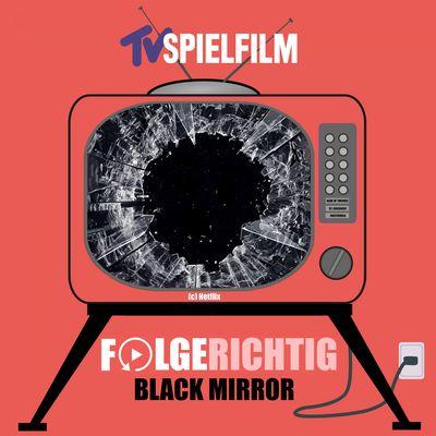 Folgerichtig - Black Mirror