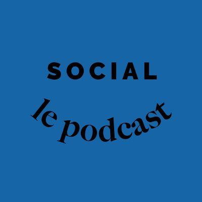 SOCIAL - Le podcast