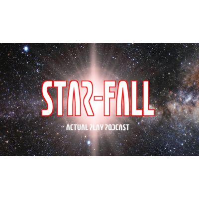 Star-Fall RPG Actual Play Podcast