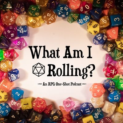 What Am I Rolling? Podcast
