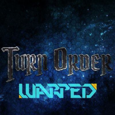 Turn Order: Warped