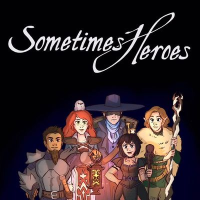 Sometimes Heroes: D&D 5th Edition