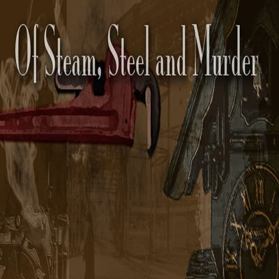 Of Steam, Steel and Murder