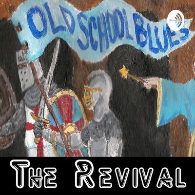 Old School Blues: The Revival!